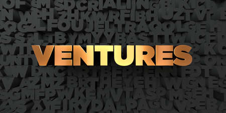 ventures: Ventures - Gold text on black background - 3D rendered royalty free stock picture. This image can be used for an online website banner ad or a print postcard.