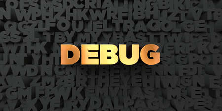 Debug - Gold text on black background - 3D rendered royalty free stock picture. This image can be used for an online website banner ad or a print postcard.