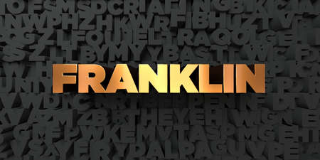Franklin - Gold text on black background - 3D rendered royalty free stock picture. This image can be used for an online website banner ad or a print postcard.