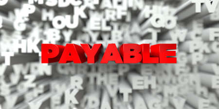 payable: PAYABLE -  Red text on typography background - 3D rendered royalty free stock image. This image can be used for an online website banner ad or a print postcard.