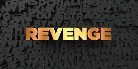 venganza: La venganza - Texto del oro sobre fondo negro - 3D representa la imagen de stock libres de derechos. Esta imagen se puede utilizar para un anuncio bandera del Web site en línea o una postal de impresión.