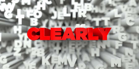 clearly: CLEARLY -  Red text on typography background - 3D rendered royalty free stock image. This image can be used for an online website banner ad or a print postcard.