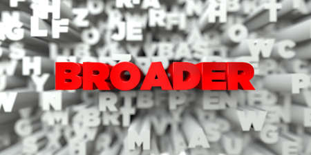 BROADER -  Red text on typography background - 3D rendered royalty free stock image. This image can be used for an online website banner ad or a print postcard. Stock Photo