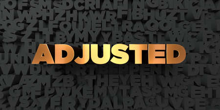 adjusted: Adjusted - Gold text on black background - 3D rendered royalty free stock picture. This image can be used for an online website banner ad or a print postcard.