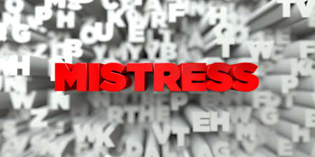 mistress: MISTRESS -  Red text on typography background - 3D rendered royalty free stock image. This image can be used for an online website banner ad or a print postcard.