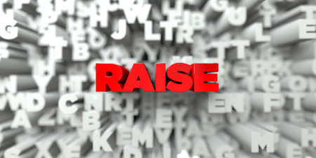 RAISE -  Red text on typography background - 3D rendered royalty free stock image. This image can be used for an online website banner ad or a print postcard.