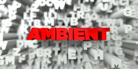 ambient: AMBIENT -  Red text on typography background - 3D rendered royalty free stock image. This image can be used for an online website banner ad or a print postcard.