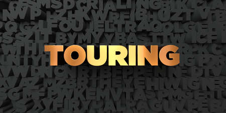 Touring - Gold text on black background - 3D rendered royalty free stock picture. This image can be used for an online website banner ad or a print postcard.