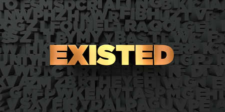 existed: Existed - Gold text on black background - 3D rendered royalty free stock picture. This image can be used for an online website banner ad or a print postcard.