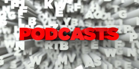 podcasts: PODCASTS -  Red text on typography background - 3D rendered royalty free stock image. This image can be used for an online website banner ad or a print postcard.