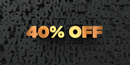 40: 40% off - Gold text on black background - 3D rendered royalty free stock picture. This image can be used for an online website banner ad or a print postcard.