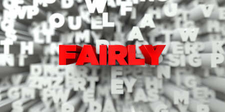 fairly: FAIRLY -  Red text on typography background - 3D rendered royalty free stock image. This image can be used for an online website banner ad or a print postcard. Stock Photo