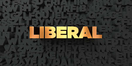 liberal: Liberal - Gold text on black background - 3D rendered royalty free stock picture. This image can be used for an online website banner ad or a print postcard.