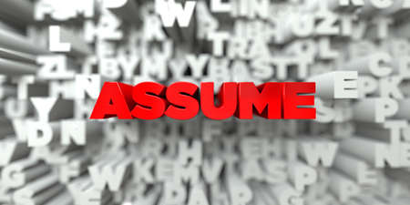 ASSUME -  Red text on typography background - 3D rendered royalty free stock image. This image can be used for an online website banner ad or a print postcard.