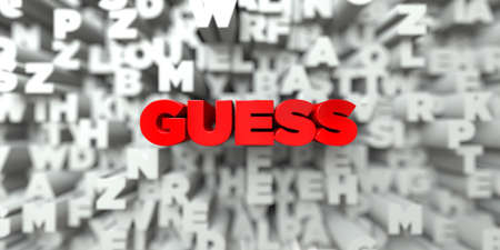 GUESS -  Red text on typography background - 3D rendered royalty free stock image. This image can be used for an online website banner ad or a print postcard.