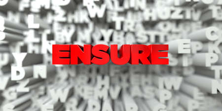 ENSURE -  Red text on typography background - 3D rendered royalty free stock image. This image can be used for an online website banner ad or a print postcard.