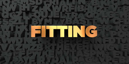 fitting: Fitting - Gold text on black background - 3D rendered royalty free stock picture. This image can be used for an online website banner ad or a print postcard.