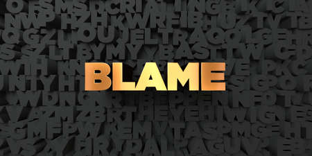 blame: Blame - Gold text on black background - 3D rendered royalty free stock picture. This image can be used for an online website banner ad or a print postcard. Stock Photo