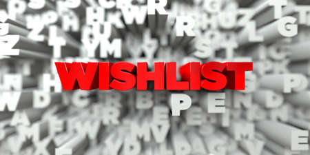 WISHLIST -  Red text on typography background - 3D rendered royalty free stock image. This image can be used for an online website banner ad or a print postcard.