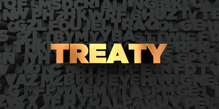 treaty: Treaty - Gold text on black background - 3D rendered royalty free stock picture. This image can be used for an online website banner ad or a print postcard.