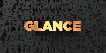 glance: Glance - Gold text on black background - 3D rendered royalty free stock picture. This image can be used for an online website banner ad or a print postcard. Stock Photo
