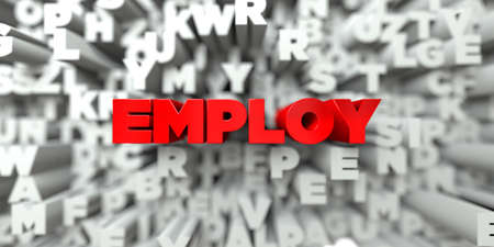 employ: EMPLOY -  Red text on typography background - 3D rendered royalty free stock image. This image can be used for an online website banner ad or a print postcard. Stock Photo