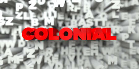 colonial: COLONIAL -  Red text on typography background - 3D rendered royalty free stock image. This image can be used for an online website banner ad or a print postcard. Stock Photo