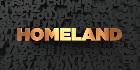 Homeland - Gold text on black background - 3D rendered royalty free stock picture. This image can be used for an online website banner ad or a print postcard.