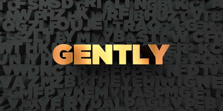 gently: Gently - Gold text on black background - 3D rendered royalty free stock picture. This image can be used for an online website banner ad or a print postcard.