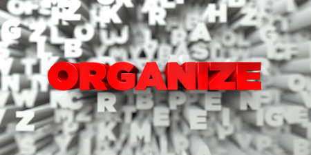 organize: ORGANIZE -  Red text on typography background - 3D rendered royalty free stock image. This image can be used for an online website banner ad or a print postcard.