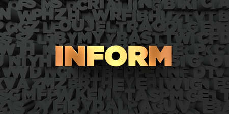 Inform - Gold text on black background - 3D rendered royalty free stock picture. This image can be used for an online website banner ad or a print postcard.