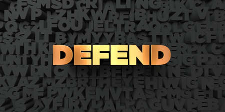 defend: Defend - Gold text on black background - 3D rendered royalty free stock picture. This image can be used for an online website banner ad or a print postcard. Stock Photo