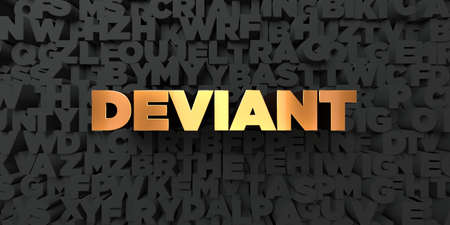 deviant: Deviant - Gold text on black background - 3D rendered royalty free stock picture. This image can be used for an online website banner ad or a print postcard. Stock Photo