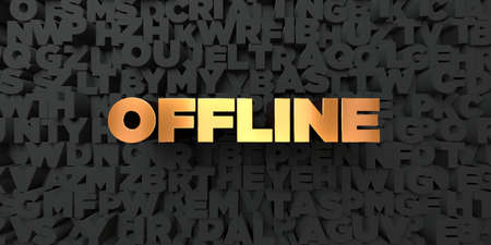 offline: Offline - Gold text on black background - 3D rendered royalty free stock picture. This image can be used for an online website banner ad or a print postcard.