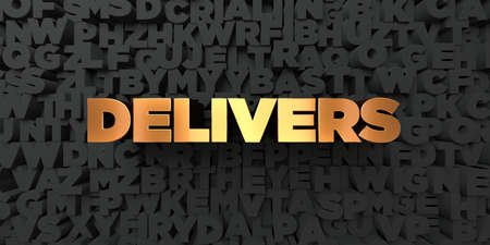 Delivers - Gold text on black background - 3D rendered royalty free stock picture. This image can be used for an online website banner ad or a print postcard.