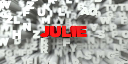 julie: JULIE -  Red text on typography background - 3D rendered royalty free stock image. This image can be used for an online website banner ad or a print postcard. Stock Photo