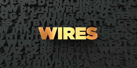 Wires - Gold text on black background - 3D rendered royalty free stock picture. This image can be used for an online website banner ad or a print postcard.