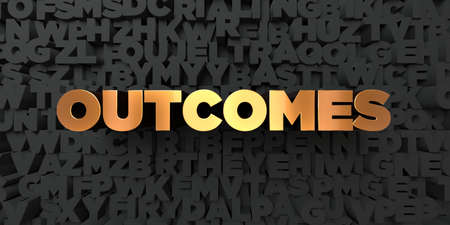 outcomes: Outcomes - Gold text on black background - 3D rendered royalty free stock picture. This image can be used for an online website banner ad or a print postcard. Stock Photo