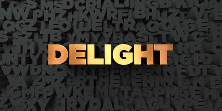 delight: Delight - Gold text on black background - 3D rendered royalty free stock picture. This image can be used for an online website banner ad or a print postcard. Stock Photo