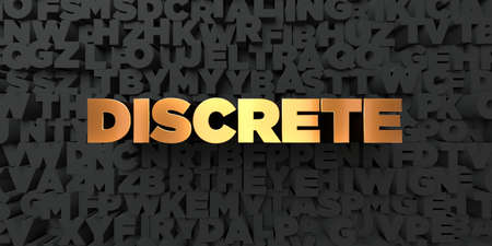 discrete: Discrete - Gold text on black background - 3D rendered royalty free stock picture. This image can be used for an online website banner ad or a print postcard. Stock Photo