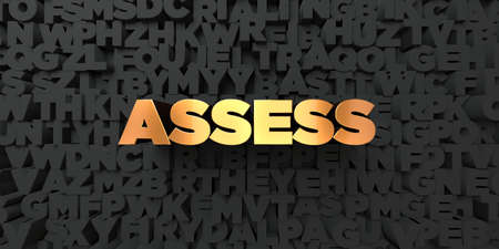 assess: Assess - Gold text on black background - 3D rendered royalty free stock picture. This image can be used for an online website banner ad or a print postcard.