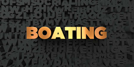 boating: Boating - Gold text on black background - 3D rendered royalty free stock picture. This image can be used for an online website banner ad or a print postcard. Stock Photo