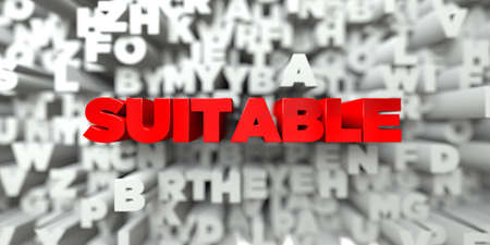 SUITABLE -  Red text on typography background - 3D rendered royalty free stock image. This image can be used for an online website banner ad or a print postcard.