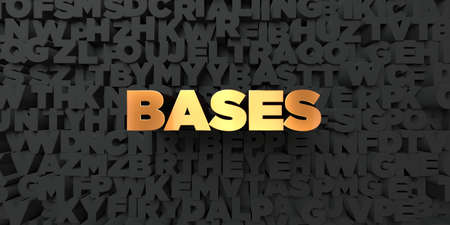 bases: Bases - Gold text on black background - 3D rendered royalty free stock picture. This image can be used for an online website banner ad or a print postcard.