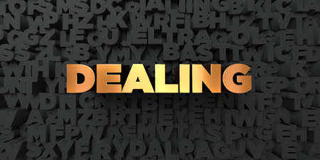 Dealing - Gold text on black background - 3D rendered royalty free stock picture. This image can be used for an online website banner ad or a print postcard. Stock Photo