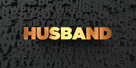 Husband - Gold text on black background - 3D rendered royalty free stock picture. This image can be used for an online website banner ad or a print postcard. Stock Photo