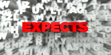 expects: EXPECTS -  Red text on typography background - 3D rendered royalty free stock image. This image can be used for an online website banner ad or a print postcard. Stock Photo
