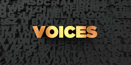 voices: Voices - Gold text on black background - 3D rendered royalty free stock picture. This image can be used for an online website banner ad or a print postcard.
