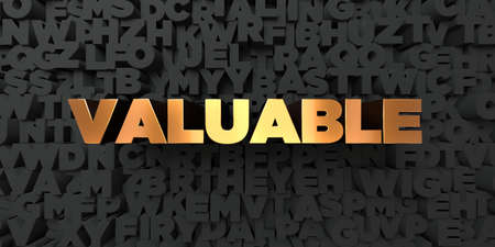 valuable: Valuable - Gold text on black background - 3D rendered royalty free stock picture. This image can be used for an online website banner ad or a print postcard.