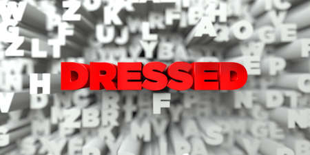 dressed: DRESSED -  Red text on typography background - 3D rendered royalty free stock image. This image can be used for an online website banner ad or a print postcard. Stock Photo